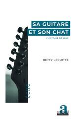 Sa guitare et son chat. - Betty Leruitte