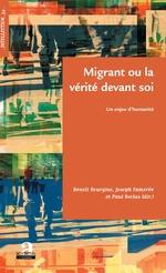 Migrant ou la vérité devant soi - Benoît Bourgine, Joseph Famerée, Paul Scolas
