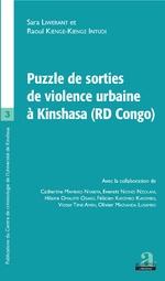 Puzzle de sorties de violence urbaine à Kinshasa (RD Congo) - Sara Liwerant, Raoul Kienge-Kienge Intudi