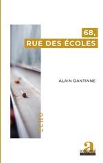 68, rue des Écoles - Alain Dantinne