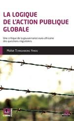 La logique de l'action publique globale - Moïse Tchingankong Yanou
