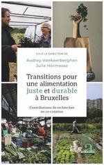 Transitions pour une alimentation juste et durable à Bruxelles - Audrey Vankeerberghen, Julie Hermesse