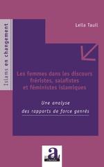Les femmes dans les discours fréristes, salafistes et féministes islamiques - Leïla Tauil
