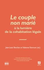Le couple non marié à la lumière de la cohabitation non légale - Jean-Louis Renchon, Fabienne Tainmont