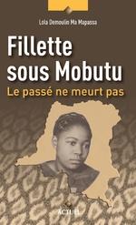 Fillette sous Mobutu - Lola Demoulin Ma Mapasa