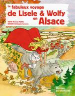 Le fabuleux voyage de Lisele et Wolfy en Alsace -