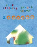 Zoooooo - Anne Lefebvre, Sandra Schmalz