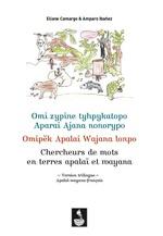 Chercheurs de mots en terres apalaï et wayana - Eliane Camargo, Amparo Ibañez