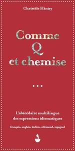 Comme q et chemise, l'abécédaire multilingue des expressions idiomatiques - Christèle Hintzy